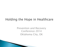 Holding the Hope in Health Care. - Oklahoma Department of Mental