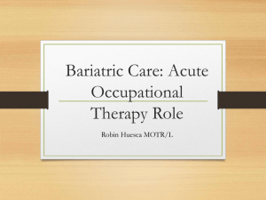 Bariatric Care: Acute OT Role - Slides