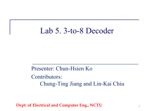 Dept. of Electrical and Computer Eng., NCTU Logic Design Lab 5. 3