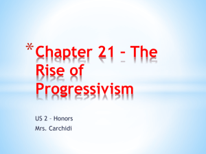 Chapter 21 – The Rise of Progressivism Section 1