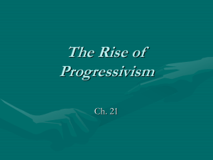 Ch 21 The Rise of Progressivism