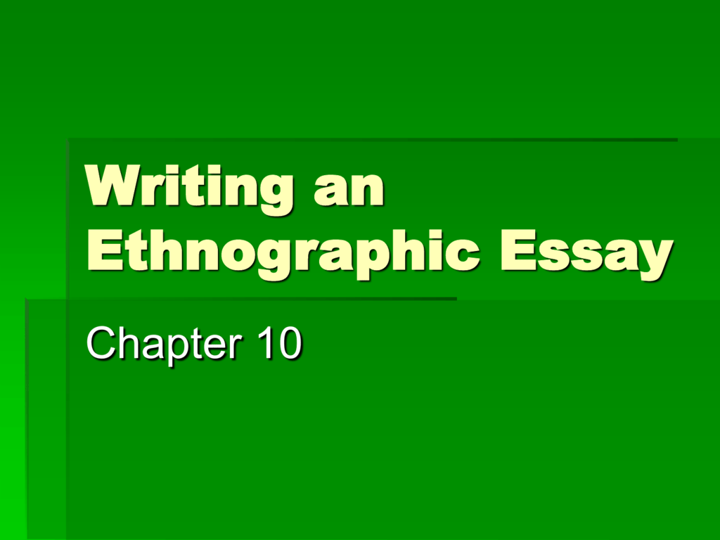 Chapter  Writing An Ethnographic Essay