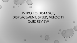 Intro to distance, displacement, speed, velocity Quiz review