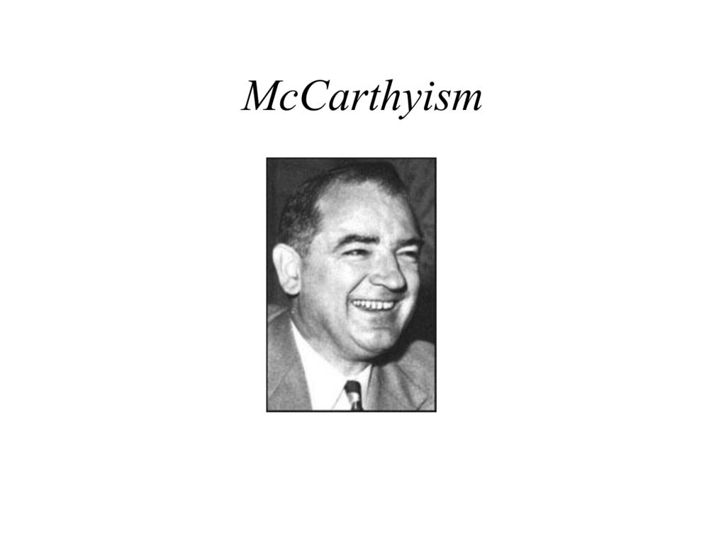 PowerPoint Presentation - Joseph McCarthy (1908
