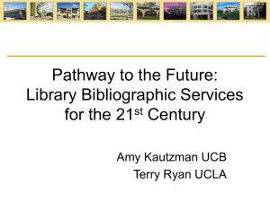 Library Bibliographic Services for the 21st Century The University of