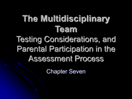 The Multidisciplinary Team, Testing Considerations, and Parental