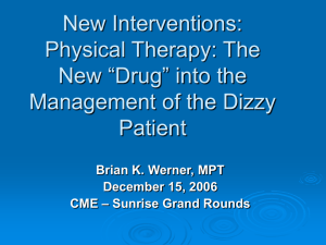 The New Drug in the Intervention of the Dizzy Patient