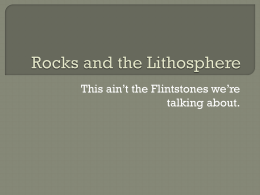 Rocks and the Lithosphere