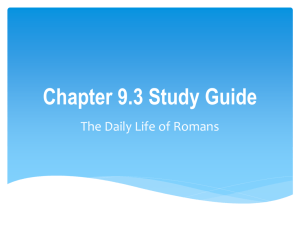 Chapter 9.3 The Daily Life of Romans
