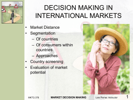 Decision Making for Market Selection
