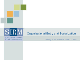 Organizational Entry and - Society for Human Resource Management