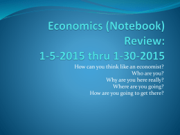 Economics (Notebook) Review: 1-5-2015 thru 1-30-2015