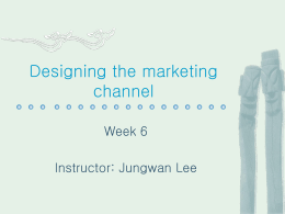 Designing the marketing channel
