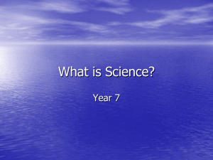 What is Science? - Year7Science2012
