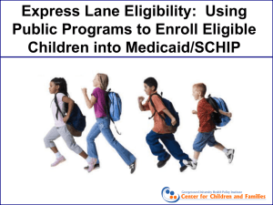 Express Lane Eligibility - State Coverage Initiatives