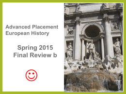 Advanced Placement European History Spring 2015 Final Review b