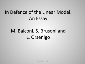 In Defence of the Linear Model: An Essay
