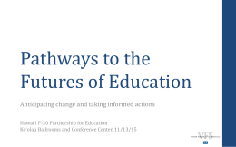 Pathways to the Futures of Education, Richard Kaipo - Hawaii P-20