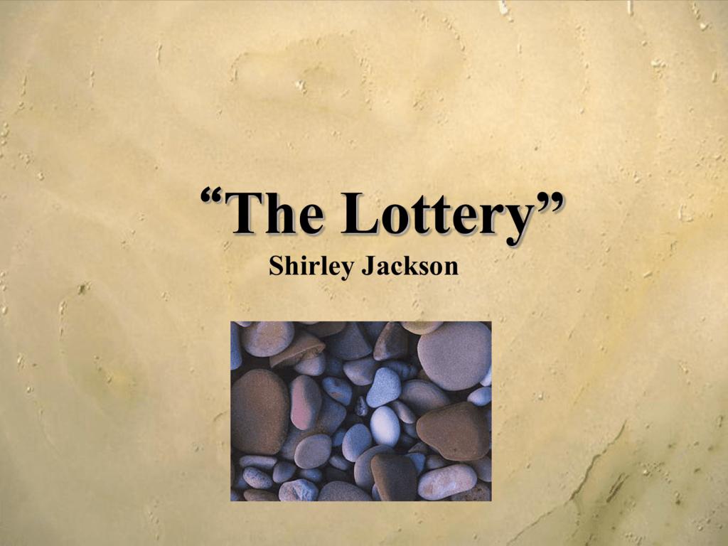 The lottery shirley jackson the lottery shirley jackson buycottarizona