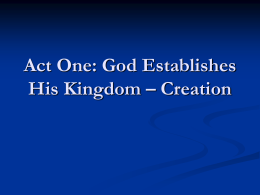 Act One: God Establishes His Kingdom Creation