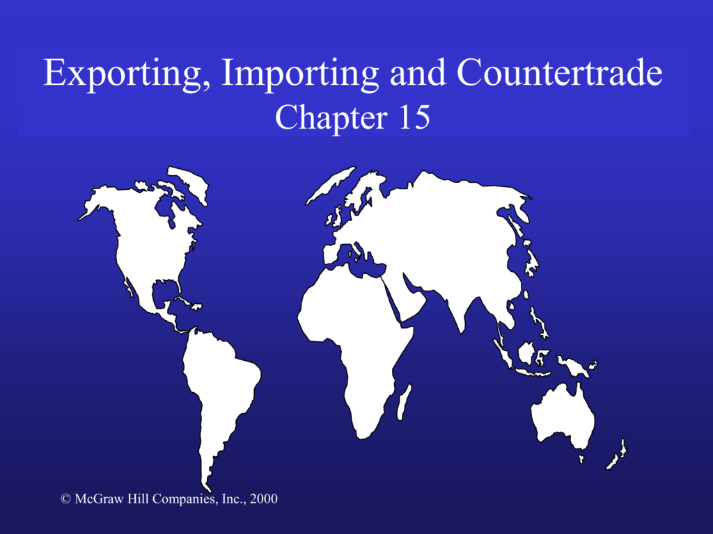 Exporting, Importing and Countertrade Chapter 15