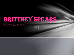 By: Jennifer Sonnier Brittney Spears