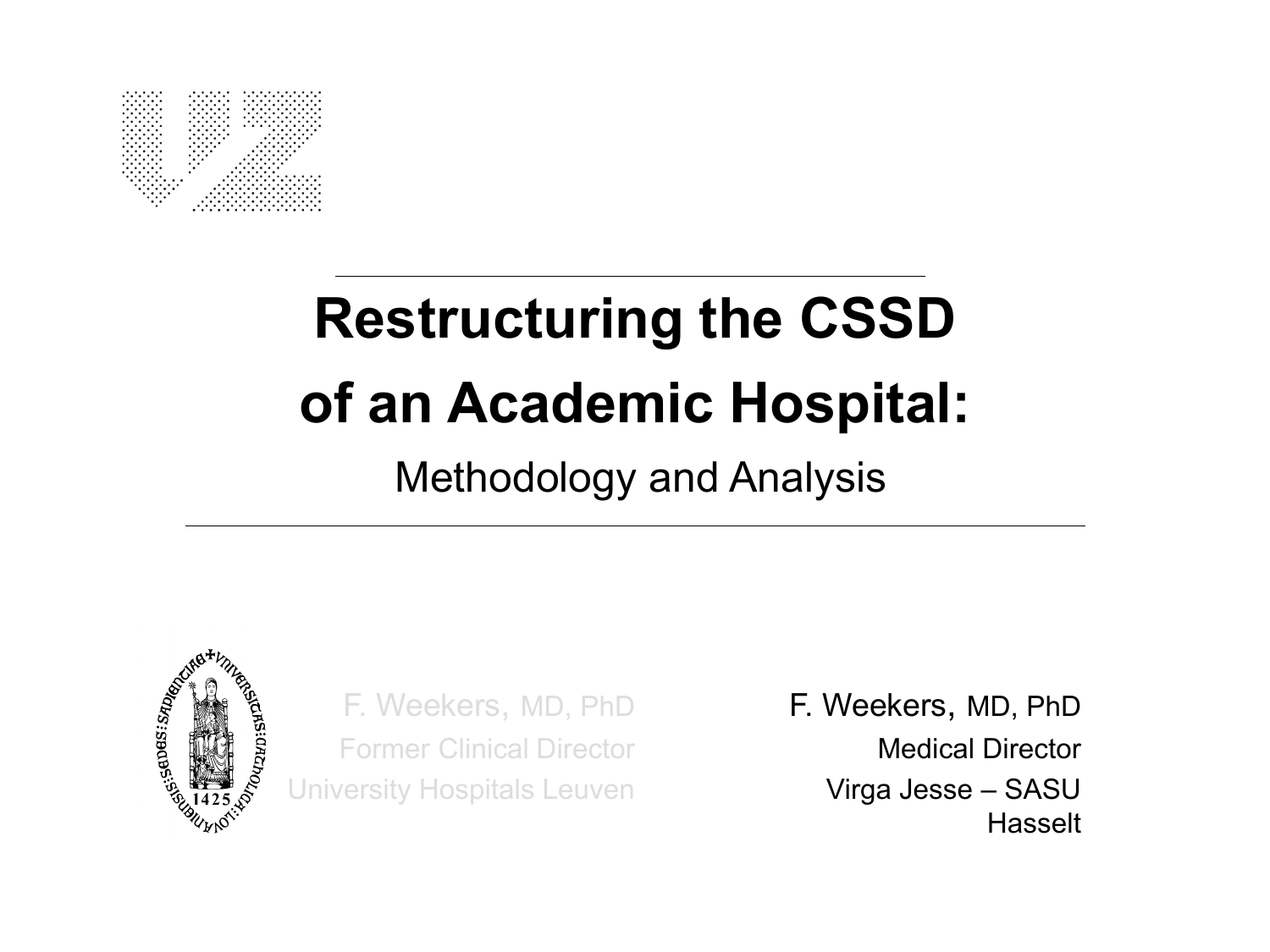 Outsourcing The Cssd Of An Academic Hospital Opportunity
