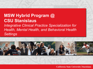 MSW Hybrid Program @ CSU Stanislaus Integrative Clinical