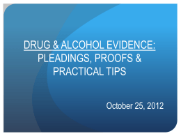 DRUG & ALCOHOL EVIDENCE: PLEADINGS, PROOFS