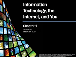 Information Technology, the Internet, and You Chapter 1