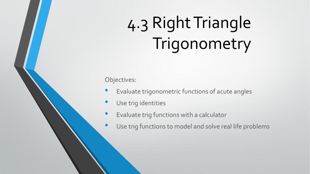 4 3 Right Triangle Trigonometry