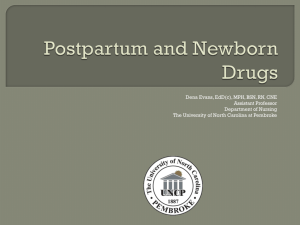 Postpartum and Newborn Drugs - The University of North Carolina