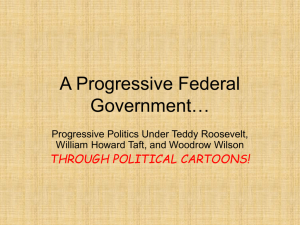 "11.3 ""Progressivism Under Taft and Wilson"""