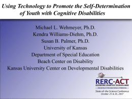 Using Technology to Promote the Self-Determination - RERC-ACT