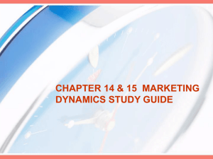 CHAPTER 14 & 15 MARKETING DYNAMICS STUDY GUIDE