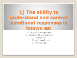1) The ability to understand and control emotional responses is