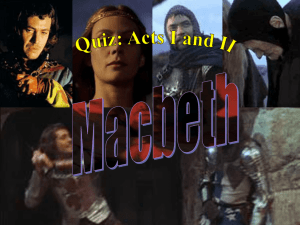 Macbeth: Quiz Acts I, II, and III