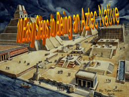 10 Easy Steps to Being an Aztec - bkind2animals