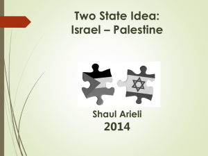 Two State Idea: Israel – Palestine (13.3.14)