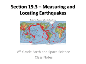 Section 19.3 * Measuring and Locating Earthquakes