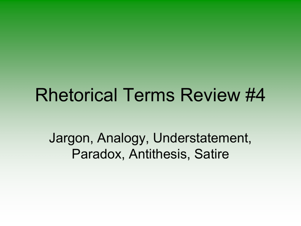 Rhetorical Terms Review 4 Notes