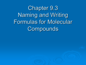 Chapter 9.4 Naming and Writing Formulas for Molecular Compounds