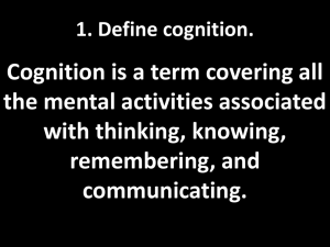 1. Define cognition.
