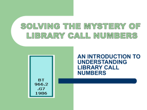 SOLVING THE MYSTERY OF LIBRARY CALL NUMBERS