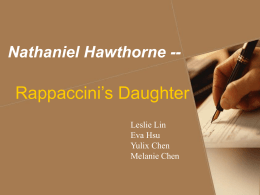 an analysis of rappaccinis daughter by nathaniel hawthorne Rappaccini's daughter by nathaniel hawthorne - pages 6-10 summary and analysis.