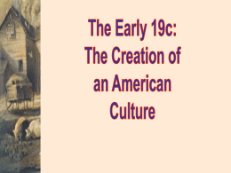 Early 19c America: Cultural Nationalism