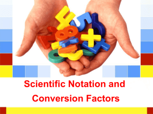 Scientific Notation and Conversion Factors