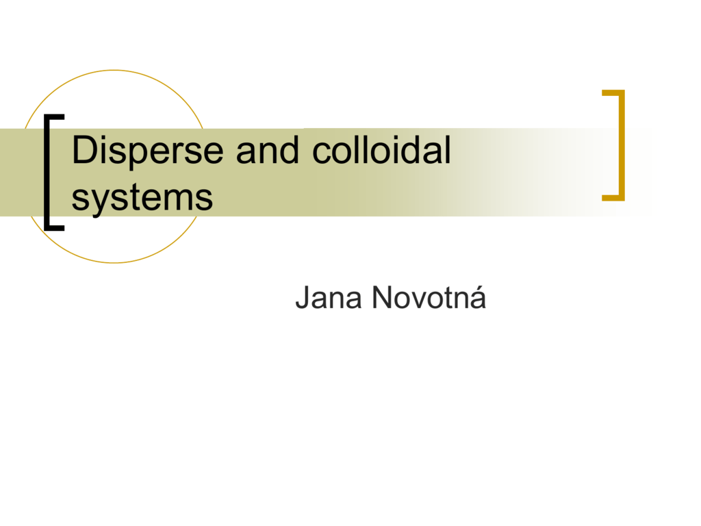 Disperse and colloidal systems