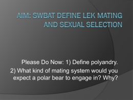AIM: SWBAT define lek mating and sexual selection