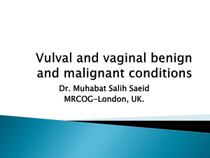 Vulval and vaginal benign and malignant conditions